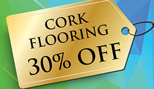Cork flooring 30% off!