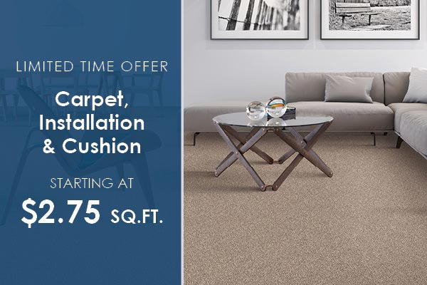 Limited time offer on carpet installation and cushion. Starting at $2.50 square foot